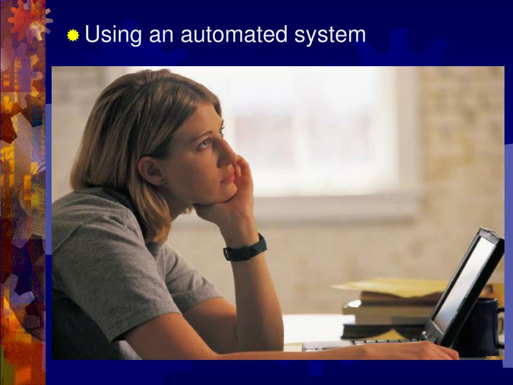 Using an automated system