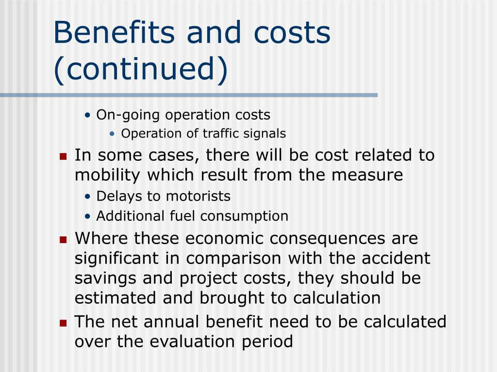 Benefits and costs (continued)