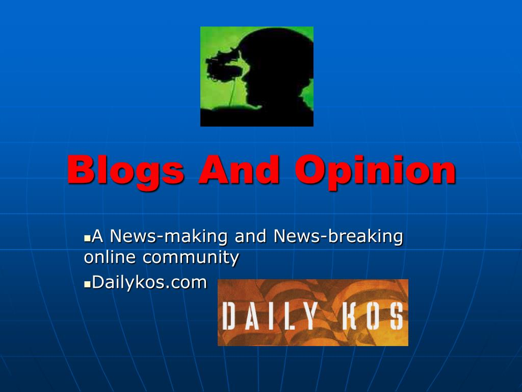 Blogs And Opinion