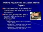 making adjustments to auction market reports