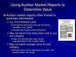 using auction market reports to determine value