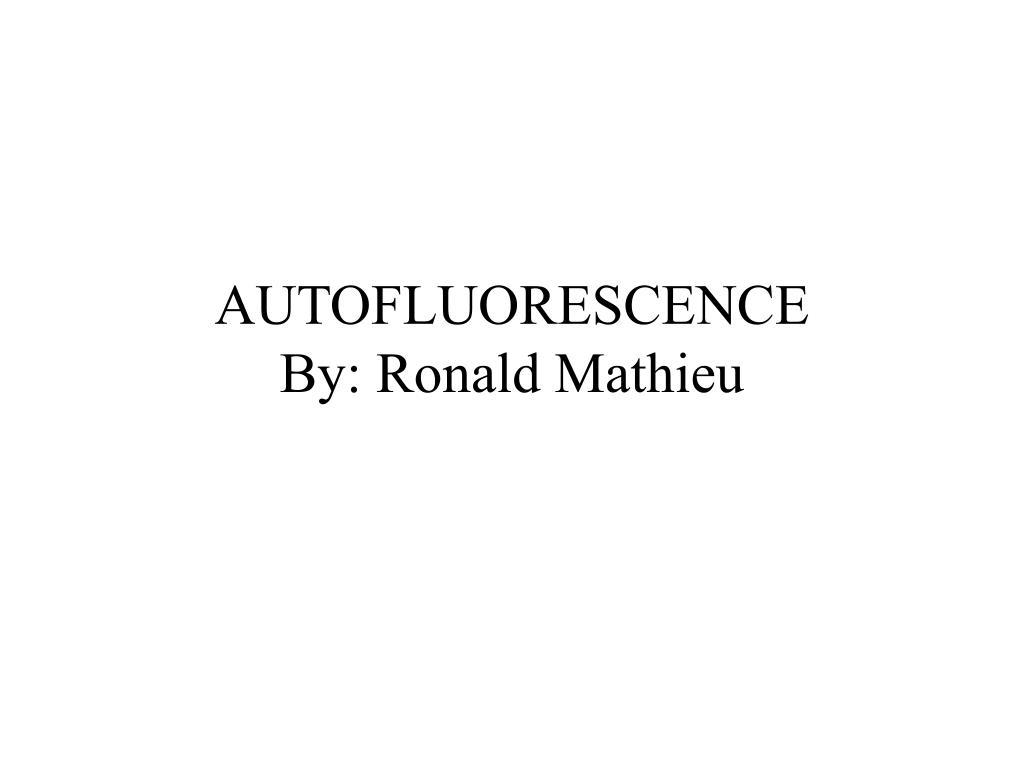 autofluorescence by ronald mathieu