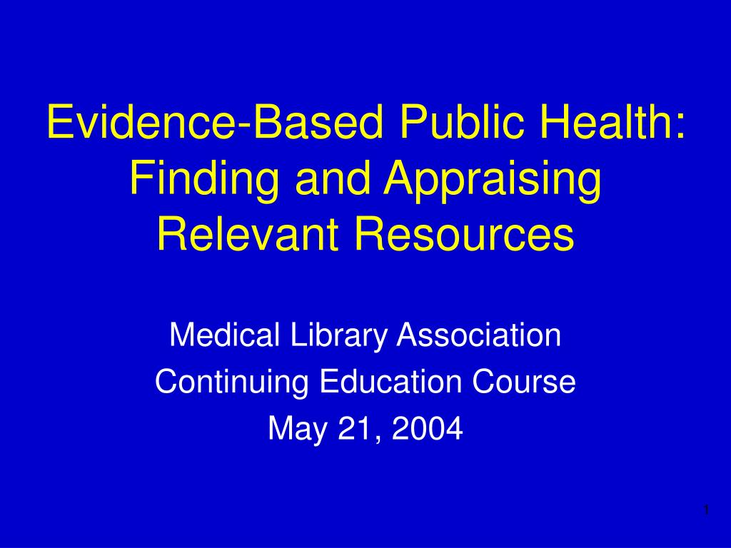 Evidence-Based Public Health: Finding and Appraising