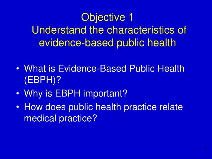 Objective 1 understand the characteristics of evidence based public health