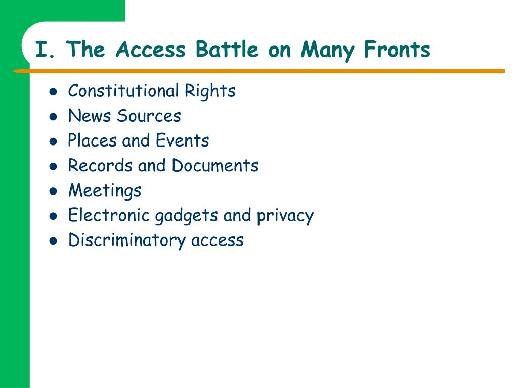 I. The Access Battle on Many Fronts