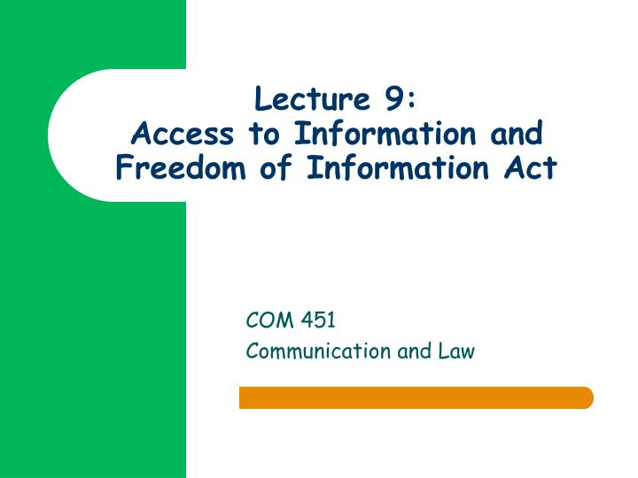 Lecture 9 access to information and freedom of information act