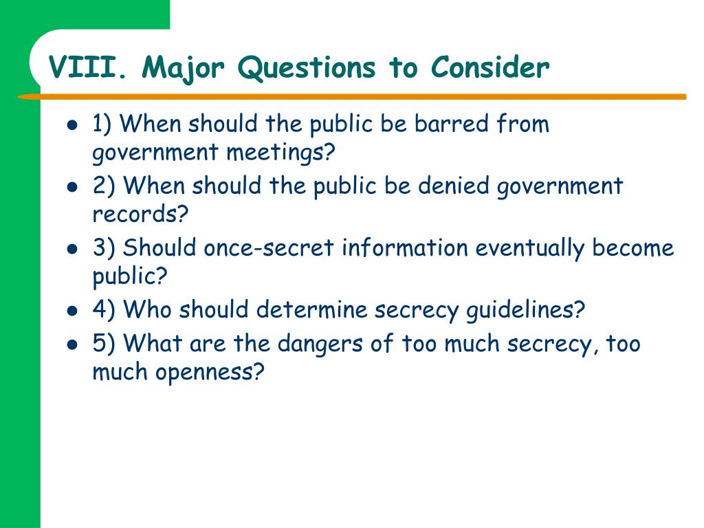 VIII. Major Questions to Consider