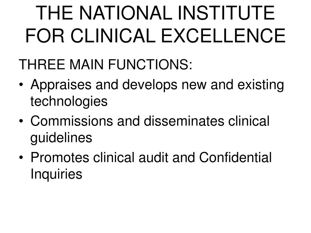 THE NATIONAL INSTITUTE FOR CLINICAL EXCELLENCE