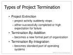 types of project termination