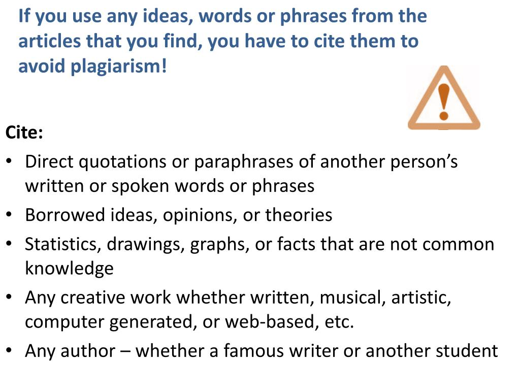 If you use any ideas, words or phrases from the articles that you find, you have to cite them to avoid plagiarism!