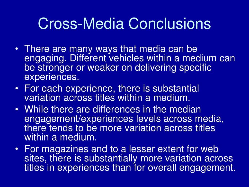 Cross-Media Conclusions