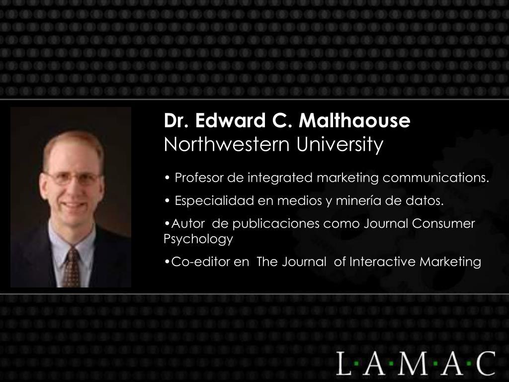 Dr. Edward C. Malthaouse