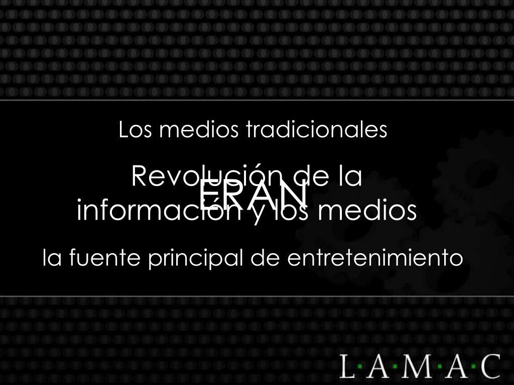 Los medios tradicionales