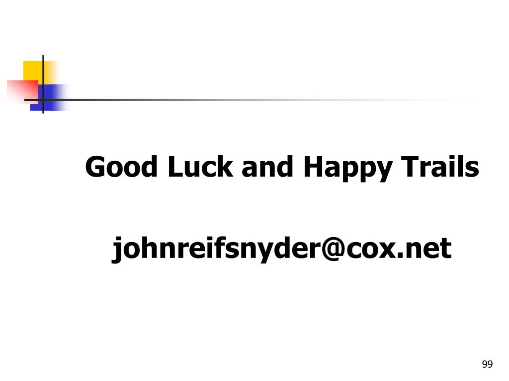 Good Luck and Happy Trails