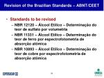 revision of the brazilian standards abnt ceet