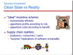 security investment clean slate vs reality