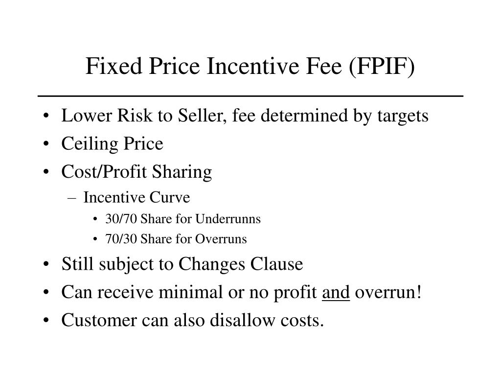 Fixed Price Incentive Fee (FPIF)