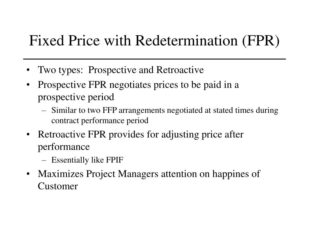 Fixed Price with Redetermination (FPR)