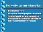 retrieval of learned information