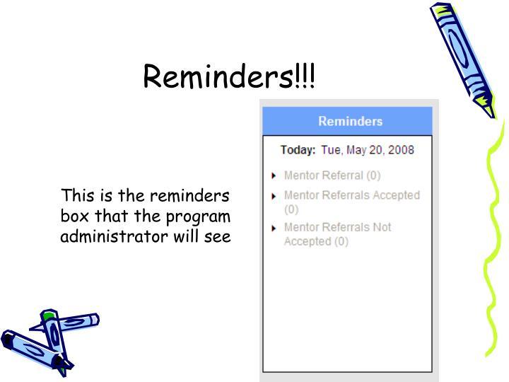 Reminders!!!