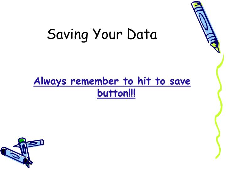 Saving Your Data