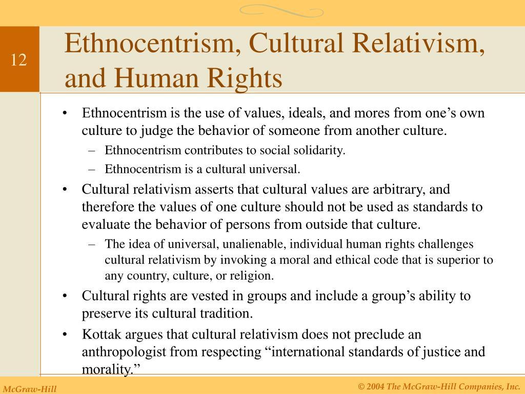 Ethnocentrism, Cultural Relativism, and Human Rights