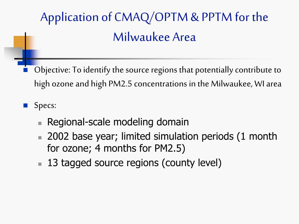 Application of CMAQ/OPTM & PPTM for the Milwaukee Area