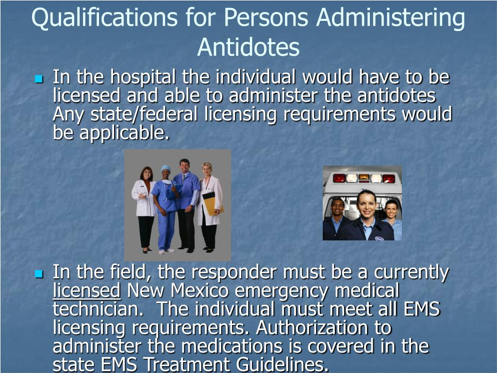 Qualifications for Persons Administering Antidotes