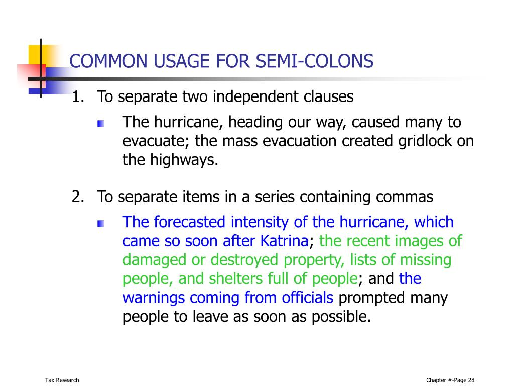 COMMON USAGE FOR SEMI-COLONS