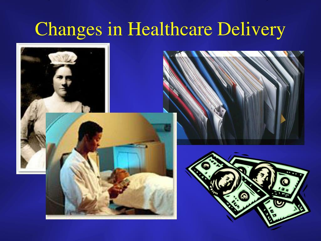 Changes in Healthcare Delivery