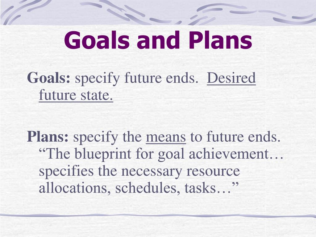 Goals and Plans