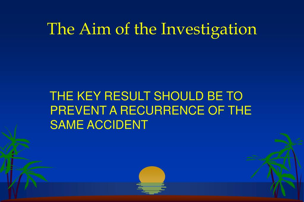 The Aim of the Investigation