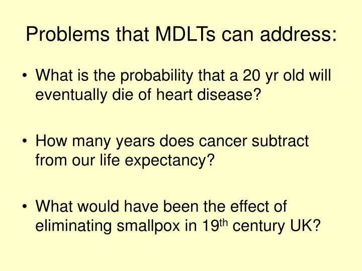 Problems that mdlts can address