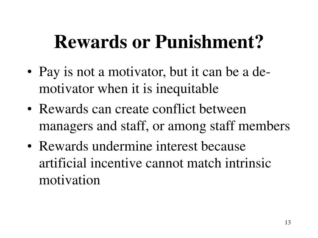 Rewards or Punishment?