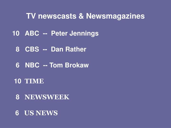 TV newscasts & Newsmagazines