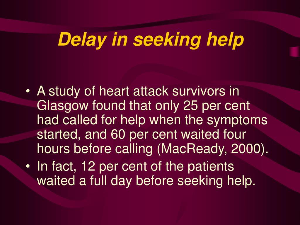 Delay in seeking help