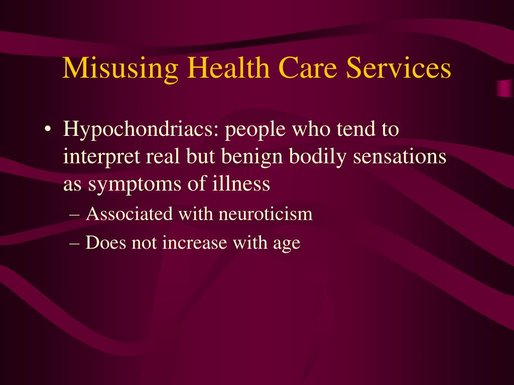 Misusing Health Care Services