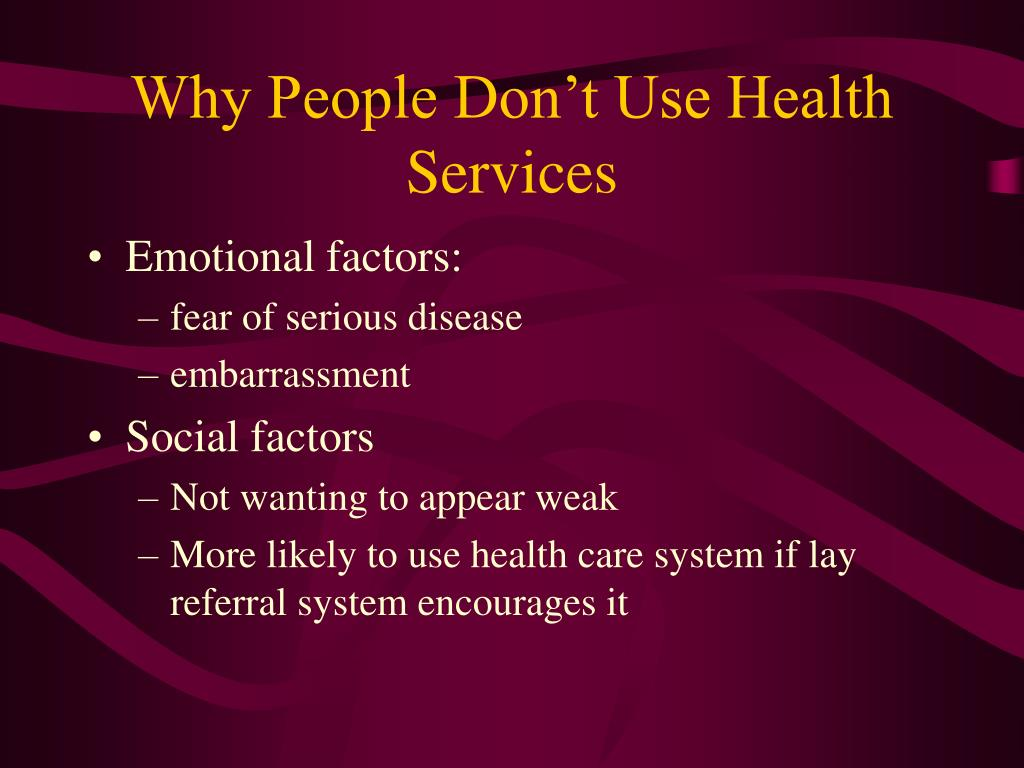 Why People Don't Use Health Services