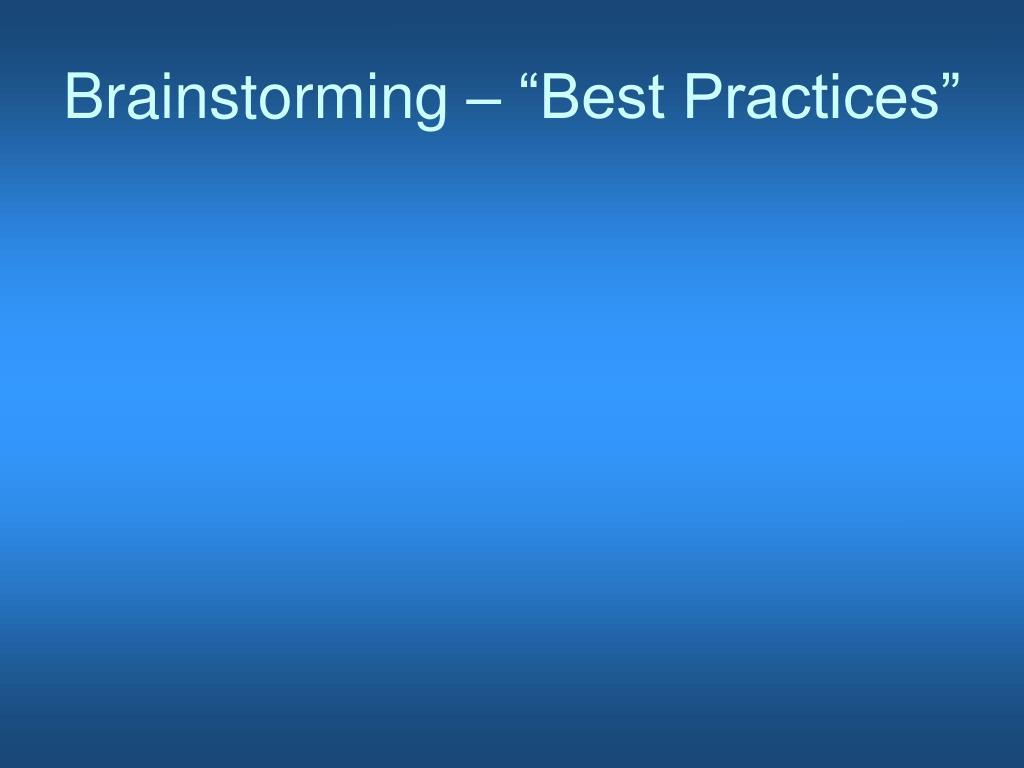 "Brainstorming – ""Best Practices"""
