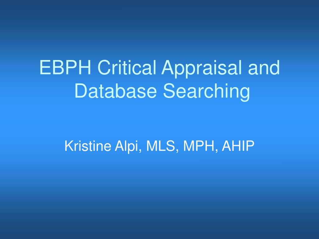 ebph critical appraisal and database searching