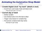 animating the automotive shop model cont d