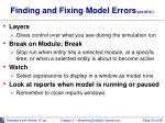 finding and fixing model errors cont d42