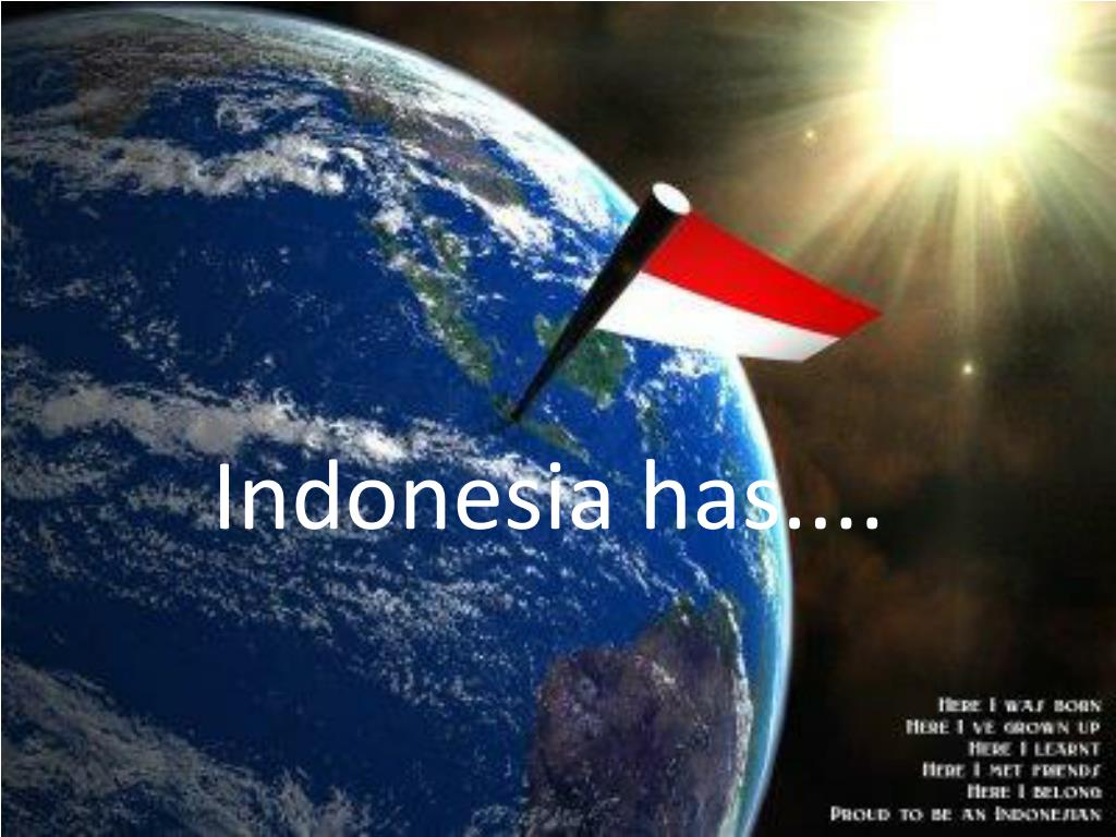 Indonesia has....