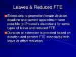 leaves reduced fte
