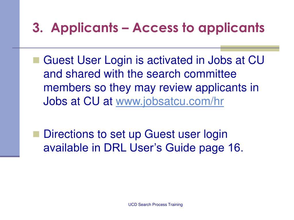 3.  Applicants – Access to applicants