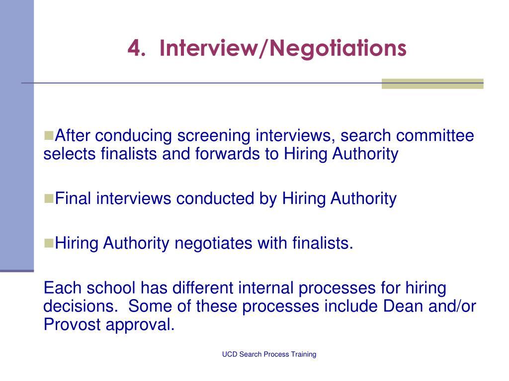 4.  Interview/Negotiations