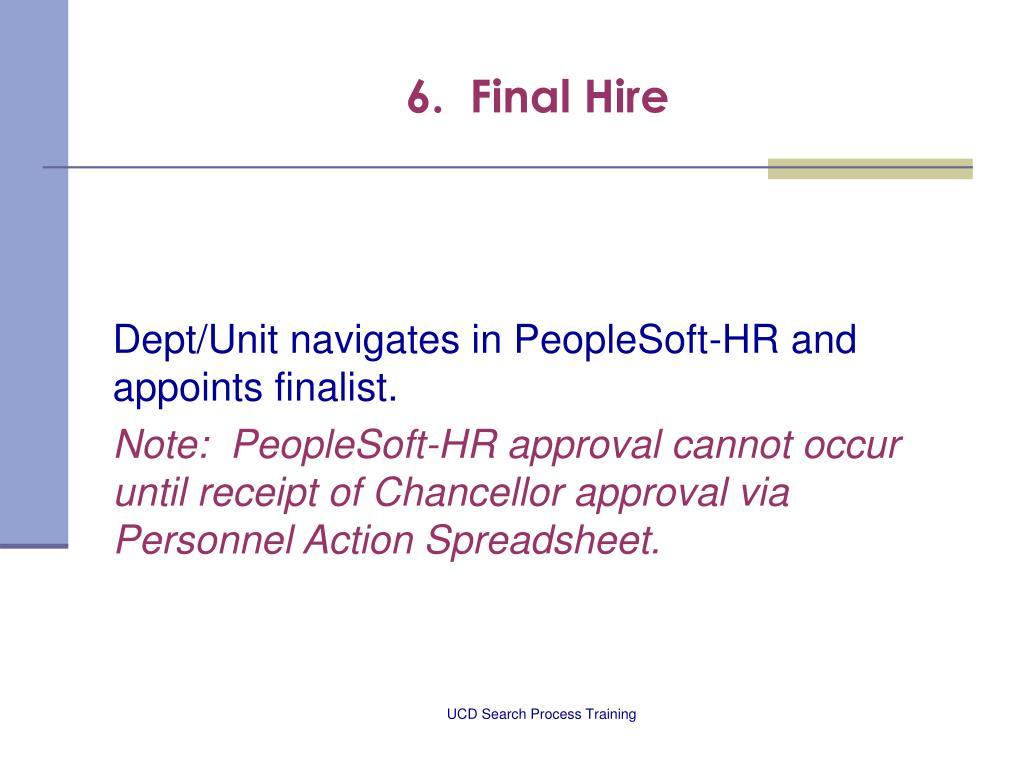 6.  Final Hire