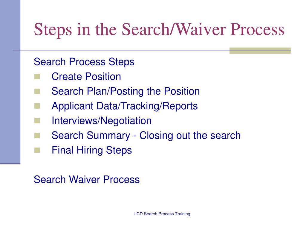 Steps in the Search/Waiver Process
