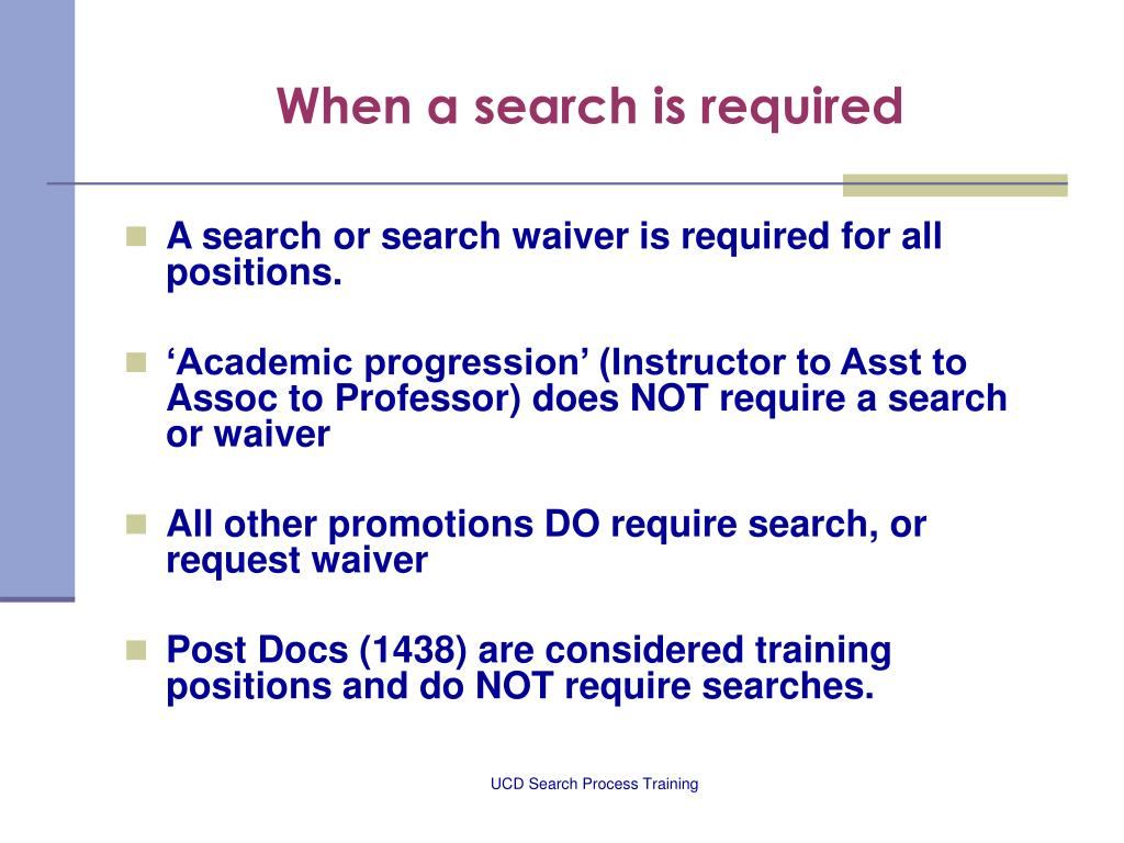 When a search is required