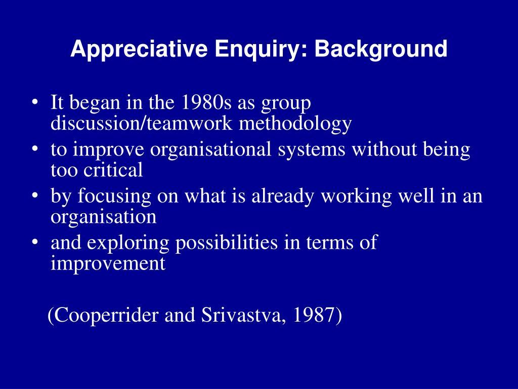 Appreciative Enquiry: Background